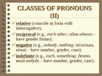 CLASSES OF PRONOUNS (II) relative (coincide in form with interrogative); reci...