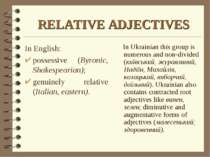RELATIVE ADJECTIVES In Ukrainian this group is numerous and non-divided (київ...