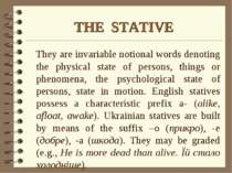 THE STATIVE They are invariable notional words denoting the physical state of...