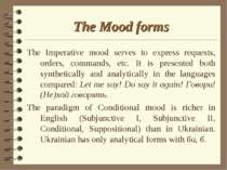 The Mood forms The Imperative mood serves to express requests, orders, comman...