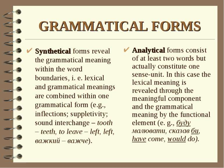 GRAMMATICAL FORMS Synthetical forms reveal the grammatical meaning within the...