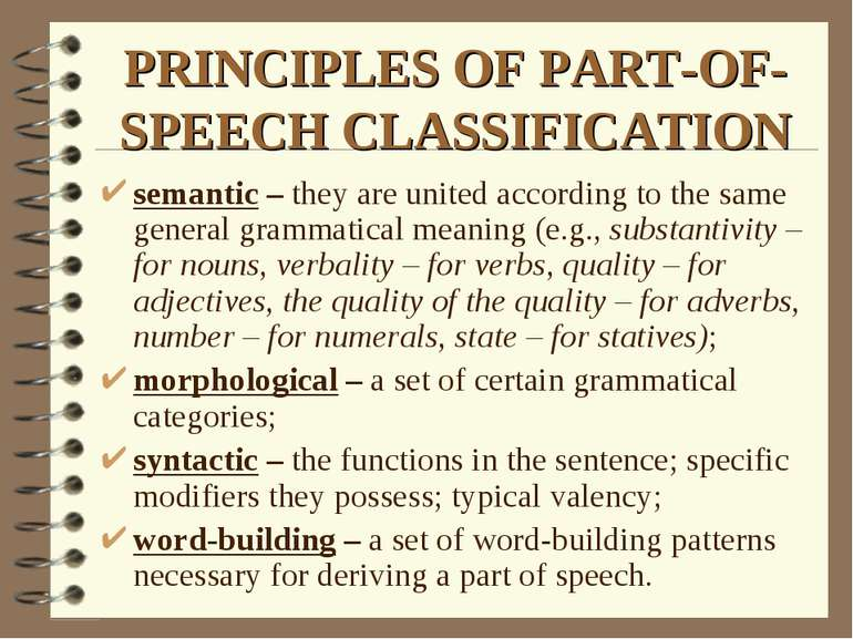 PRINCIPLES OF PART-OF-SPEECH CLASSIFICATION semantic – they are united accord...