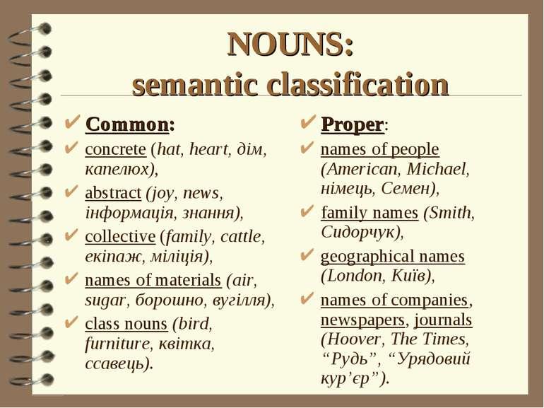NOUNS: semantic classification Proper: names of people (American, Michael, ні...