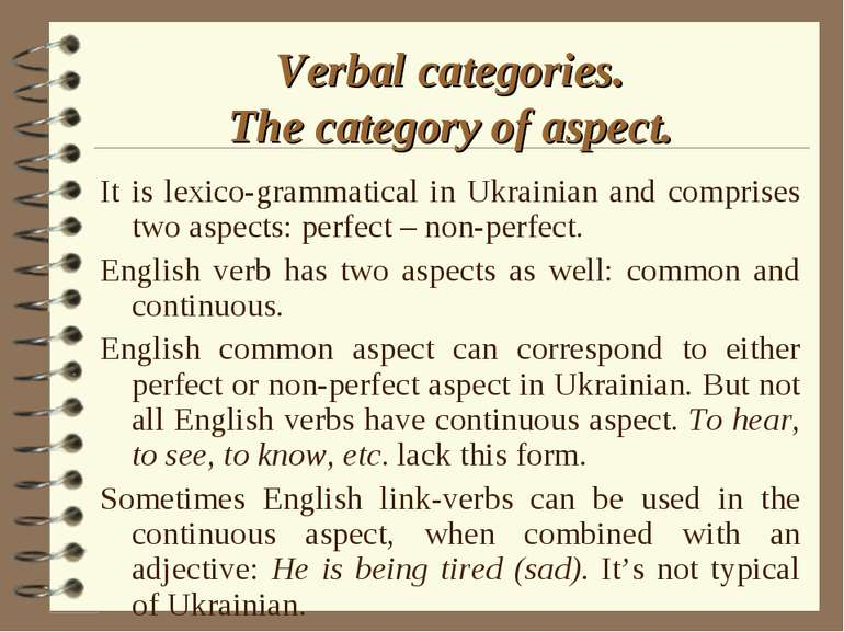 Verbal categories. The category of aspect. It is lexico-grammatical in Ukrain...