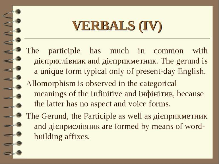 VERBALS (IV) The participle has much in common with дієприслівник and дієприк...