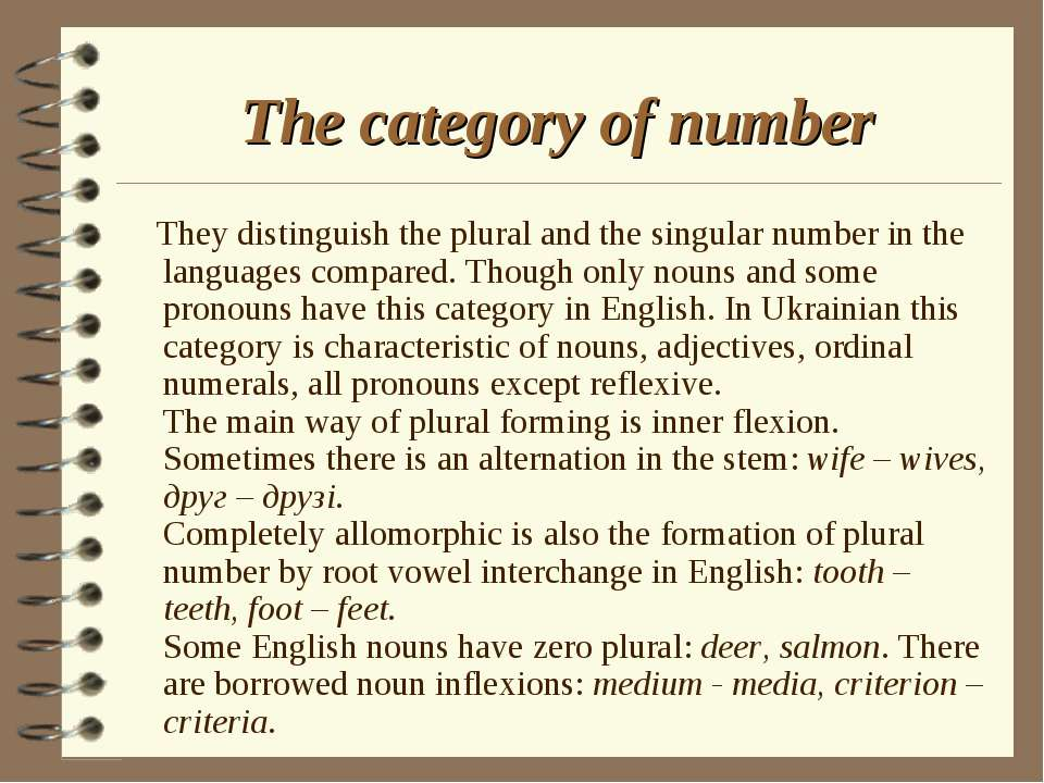 The category of number They distinguish the plural and the singular number in...