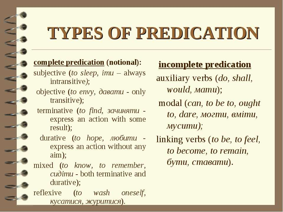 TYPES OF PREDICATION incomplete predication auxiliary verbs (do, shall, would...