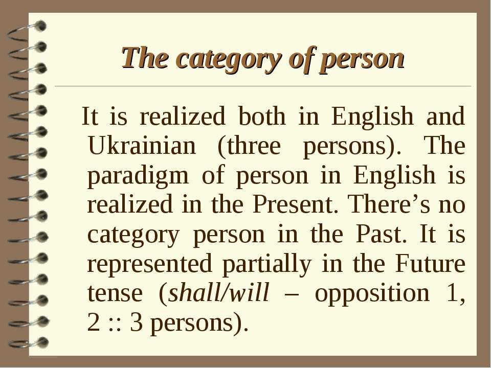 The category of person It is realized both in English and Ukrainian (three pe...