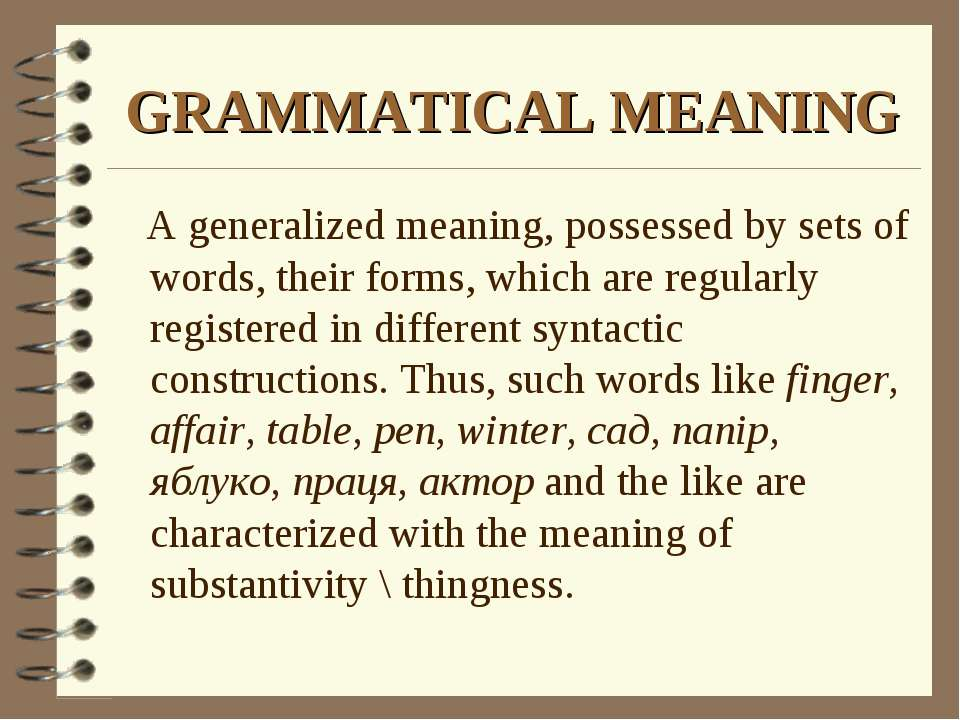 semasiology linguistics and grammatical meaning Lexicology as a branch of linguistics has its own aims grammatical meaning it is a branch of linguistics which studies meaning  semasiology is singled out as.