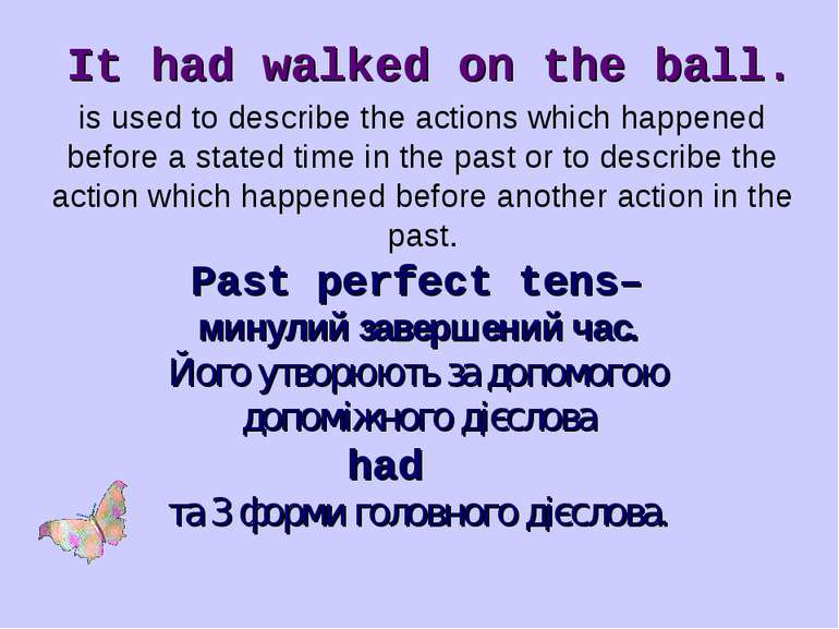 is used to describe the actions which happened before a stated time in the pa...