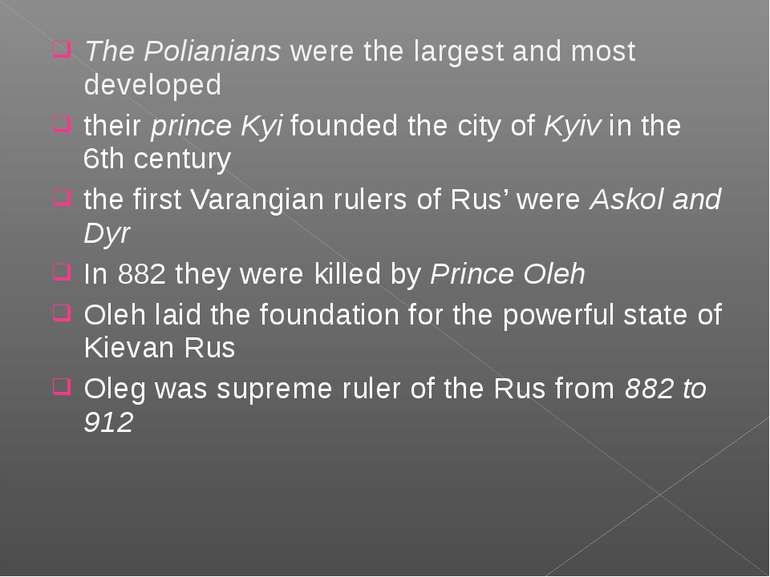 The Polianians were the largest and most developed their prince Kyi founded t...