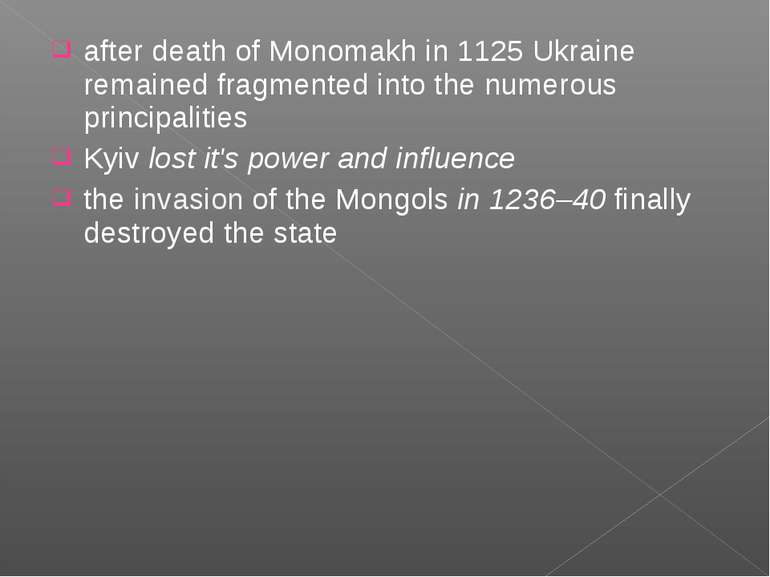 after death of Monomakh in 1125 Ukraine remained fragmented into the numerous...