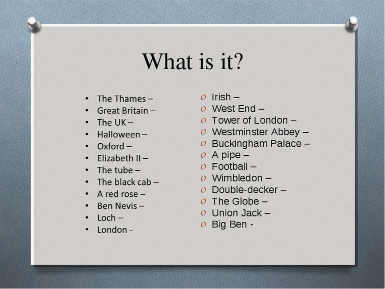 What is it? Irish – West End – Tower of London – Westminster Abbey – Buckingh...
