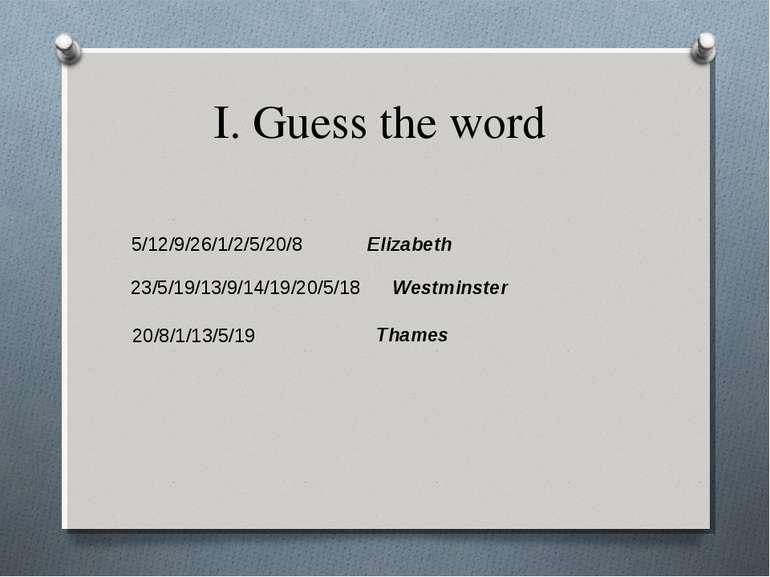 I. Guess the word 5/12/9/26/1/2/5/20/8 Elizabeth 23/5/19/13/9/14/19/20/5/18 W...