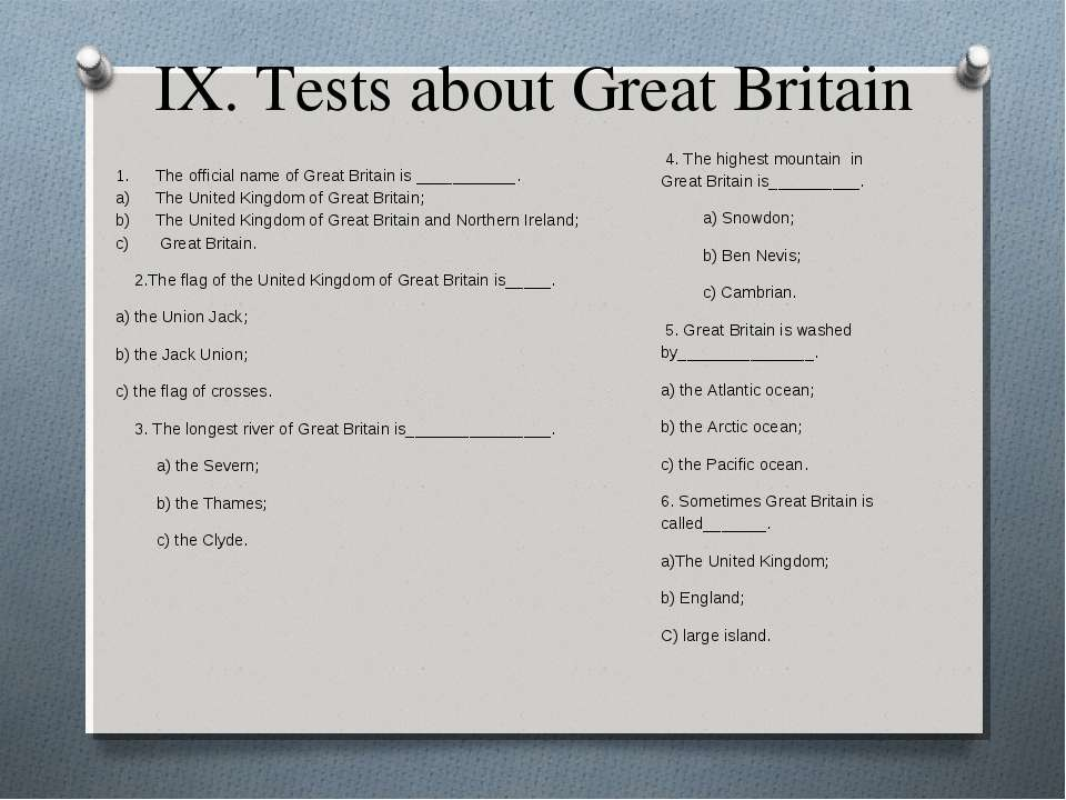 IX. Tests about Great Britain The official name of Great Britain is _________...