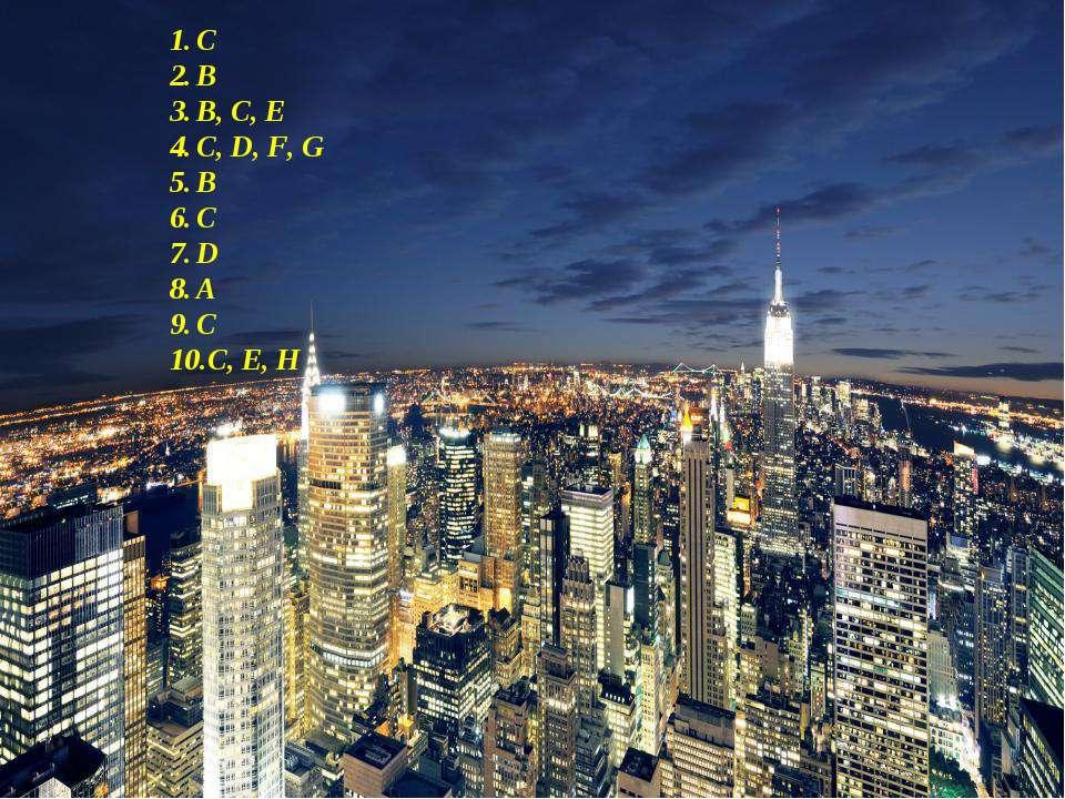 C B B, C, E C, D, F, G B C D A C C, E, H