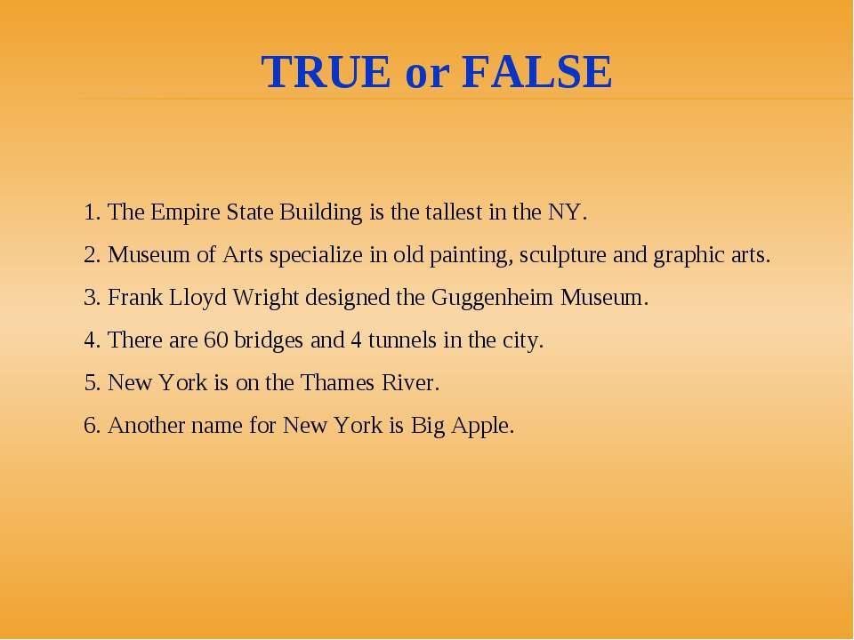 1. The Empire State Building is the tallest in the NY. 2. Museum of Arts spec...