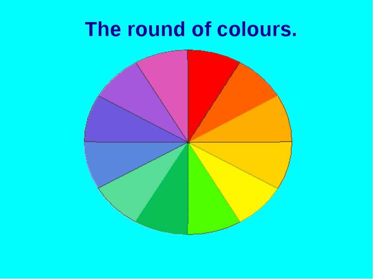 The round of colours.