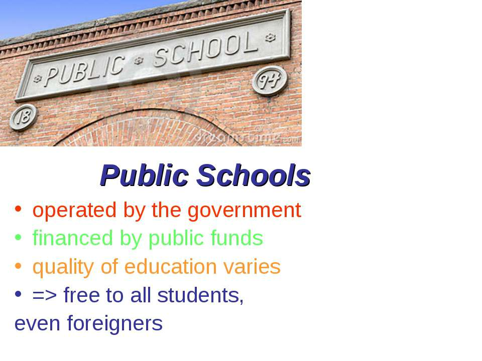 Public Schools operated by the government financed by public funds quality of...