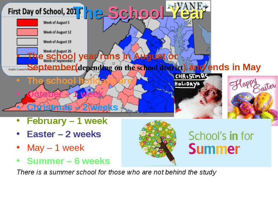 The School Year The school year runs in August or September(depending on the ...