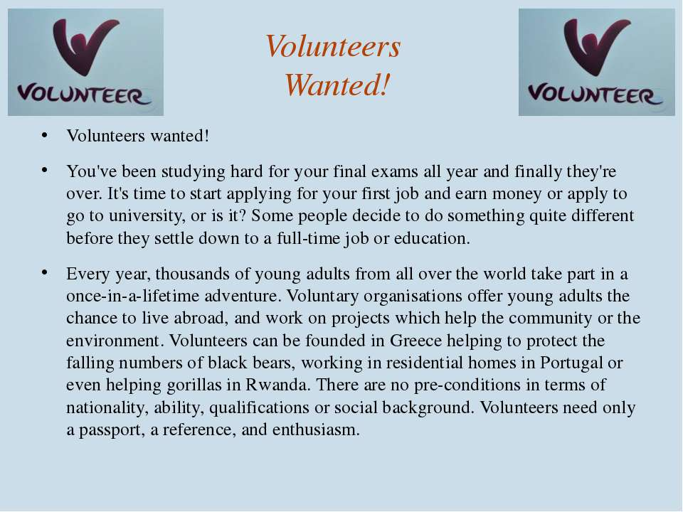 Volunteers Wanted! Volunteers wanted! You've been studying hard for your fina...