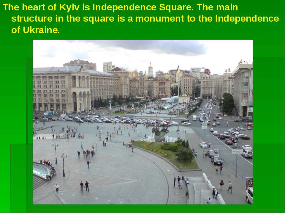 The heart of Kyiv is Independence Square. The main structure in the square is...