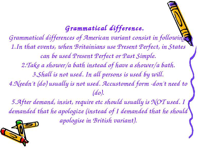 Grammatical difference. Grammatical differences of American variant consist i...