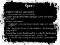 Sports England's national sport: cricket Most popular sport: soccer (football...