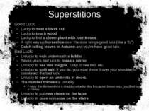 Superstitions Good Luck: Lucky to meet a black cat Lucky to touch wood Lucky ...