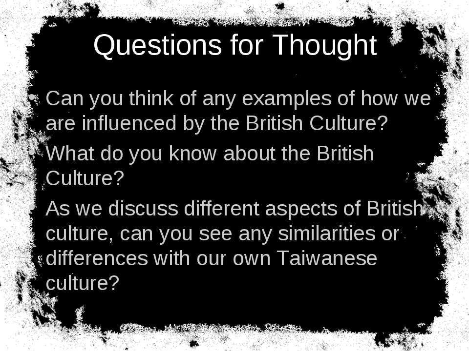 Questions for Thought Can you think of any examples of how we are influenced ...