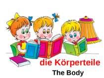 die Körperteile The Body