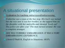 A situational presentation A situation for teaching embarrassed/embarrassing ...