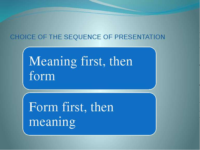 CHOICE OF THE SEQUENCE OF PRESENTATION