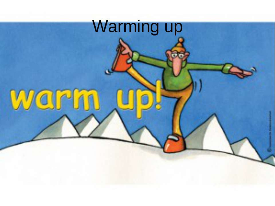 Warming up
