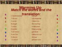 Match the words and the translation: Warming Up 1.businessman a)водій 2.docto...