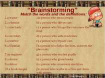 """Brainstorming"" Match the words and the definitions: 1.a waiter a)a person wh..."
