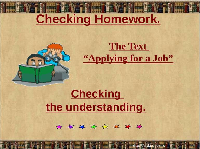 "Checking Homework. The Text ""Applying for a Job"" Checking the understanding."