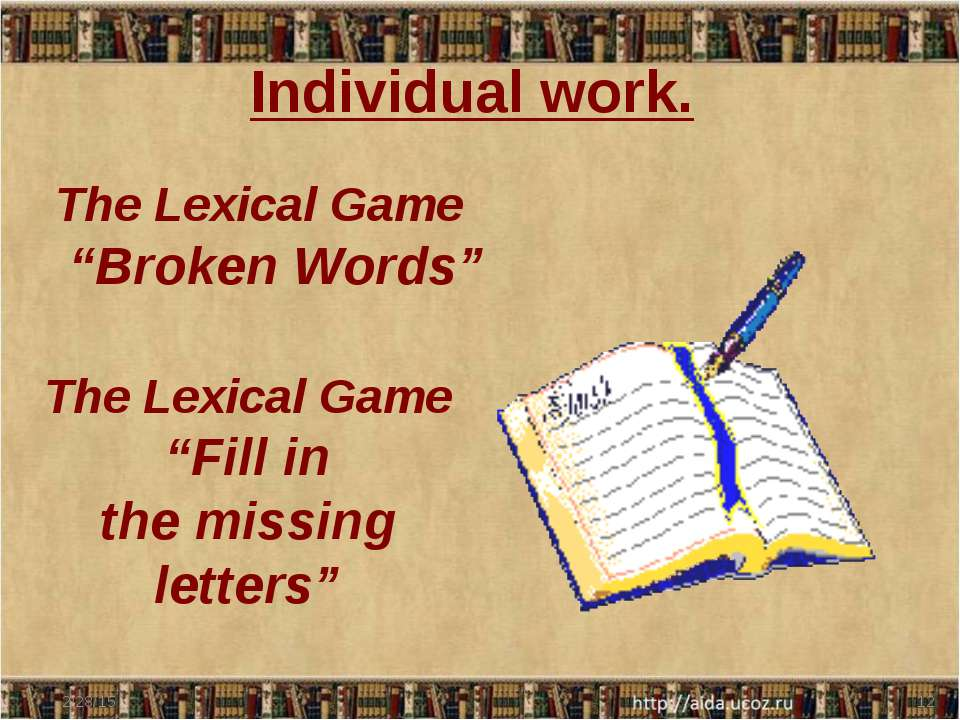 "Individual work. The Lexical Game ""Broken Words"" The Lexical Game ""Fill in th..."