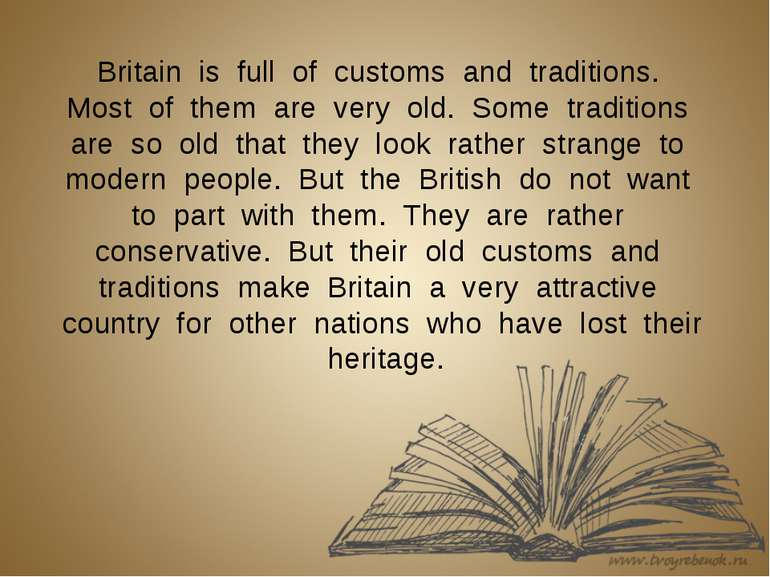 Britain is full of customs and traditions. Most of them are very old. Some tr...