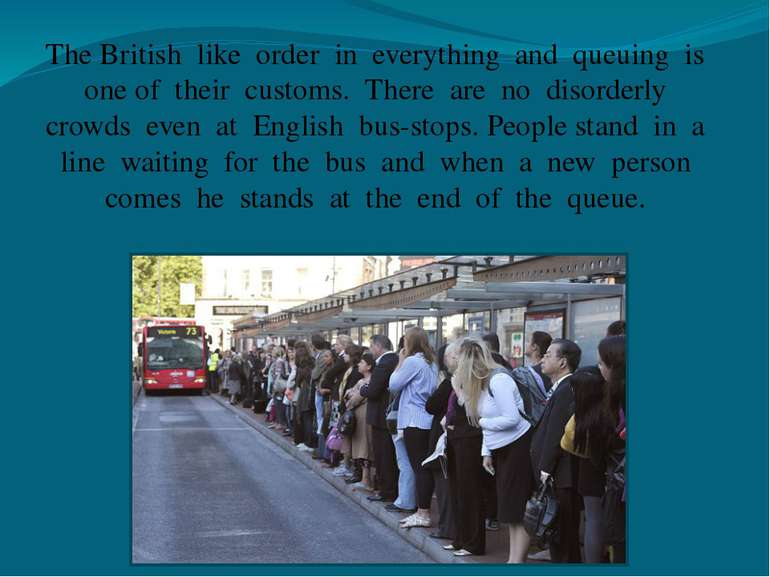 The British like order in everything and queuing is one of their customs. The...