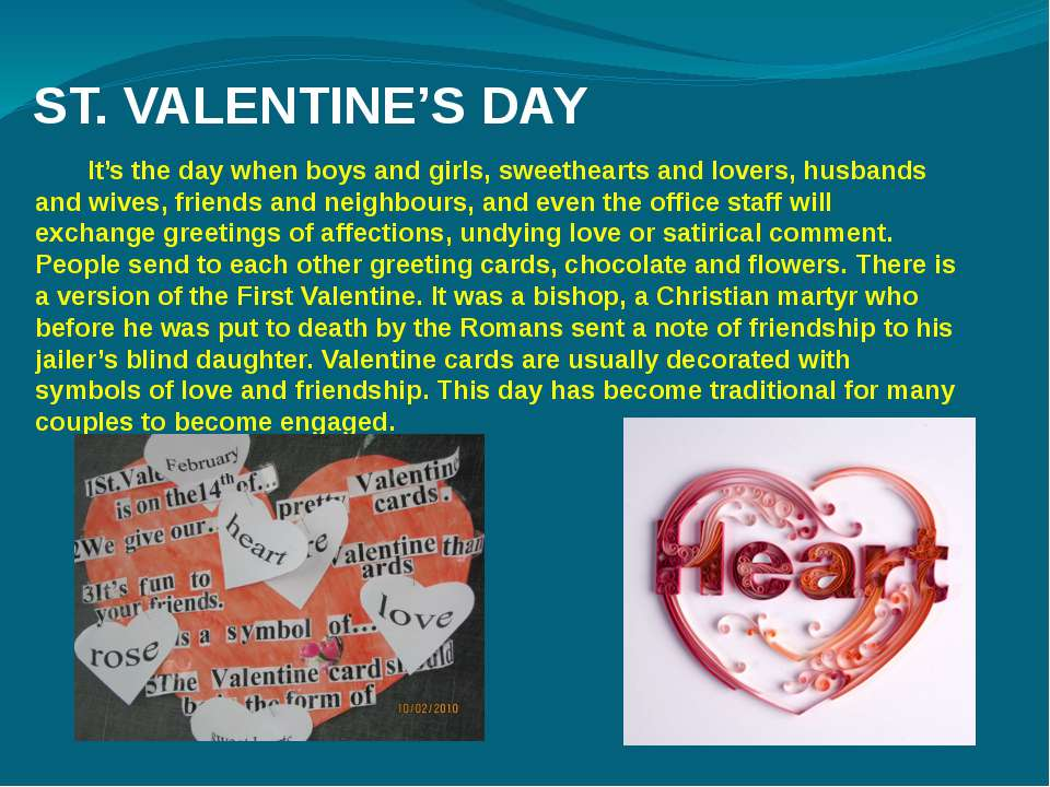ST. VALENTINE'S DAY It's the day when boys and girls, sweethearts and lovers,...
