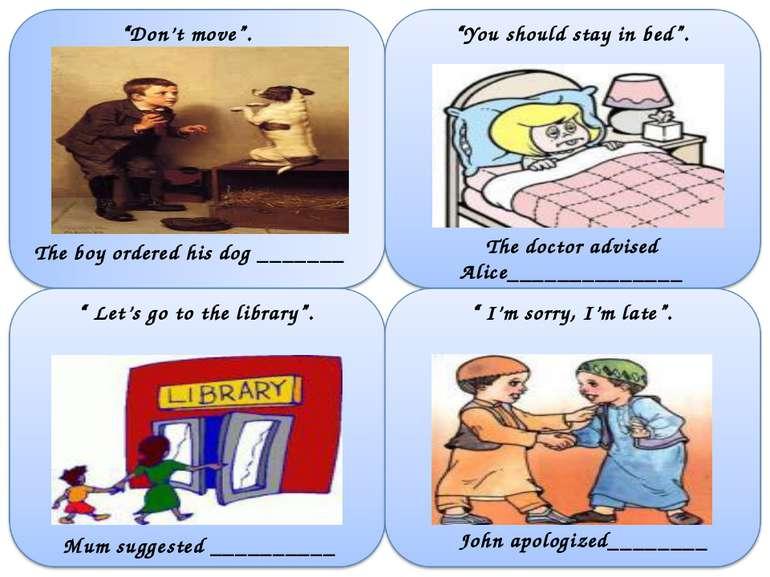 The doctor advised Alice______________ Mum suggested __________ John apologiz...