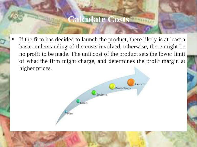 Calculate Costs If the firm has decided to launch the product, there likely i...