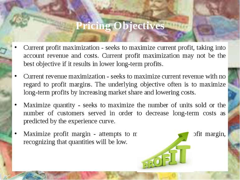 Pricing Objectives Current profit maximization - seeks to maximize current pr...
