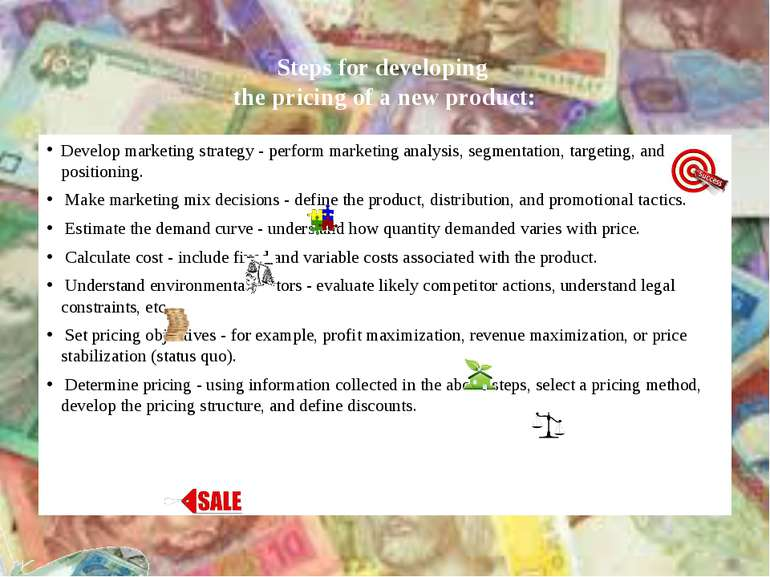 Steps for developing the pricing of a new product: Develop marketing strategy...