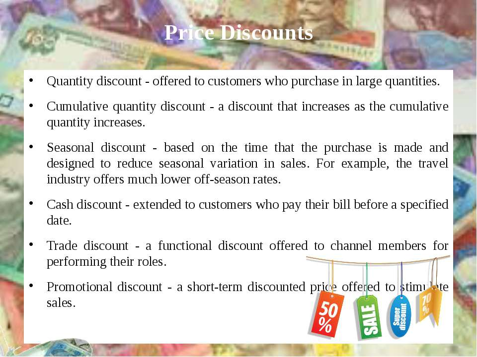 Quantity discount - offered to customers who purchase in large quantities. Cu...