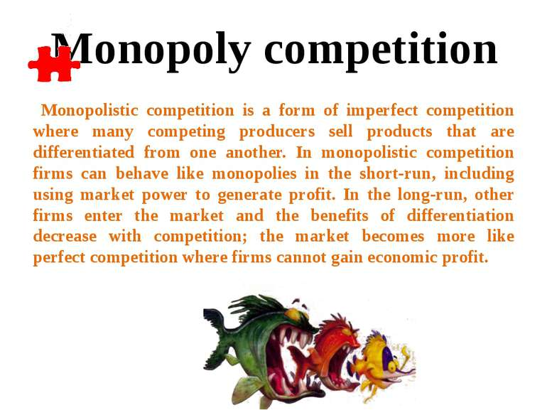 Monopolistic competition is a form of imperfect competition where many compet...