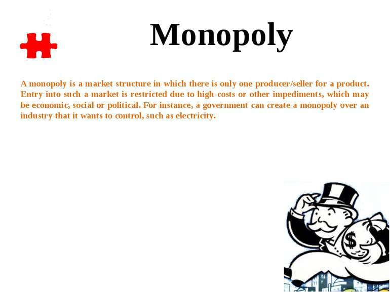 A monopoly is a market structure in which there is only one producer/seller f...