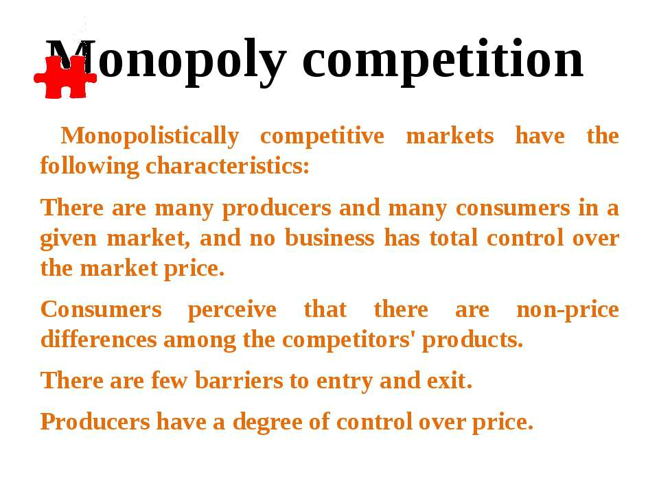 Monopolistically competitive markets have the following characteristics: Ther...