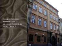 Палац латинських архієпископів — житловий будинок на площі Ринок, 9.